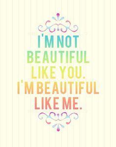 Beautiful like me. Beautiful like you.