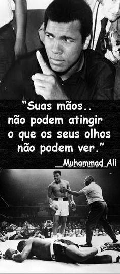 Reflexão.. de um lutador de boxe _Muhammad Ali  https://br.pinterest.com/dossantos0445/al%C3%A9m-de-voc%C3%AA/
