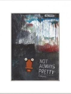 Not Always Pretty – Matted Print Tin Man, Giclee Print, Print Design, Canvas Prints, Pretty, Artwork, Artist, Paintings, Tin Can Man