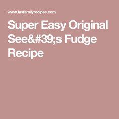 Super Easy Original See's Fudge Recipe