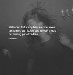 Story Quotes, Art Quotes, Life Quotes, Quotations, Qoutes, Quotes Galau, Psychology Quotes, Reminder Quotes, Quotes Indonesia