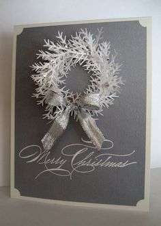 wreath card made with Martha Stewart twig punch - great use of this punch. The soft gray and white is very soothing. Like the sparkly ribbon and glitter on the wreath.