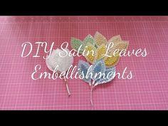 DIY Satin Leaves Embellishments BeadyBomBomElizabeth - YouTube