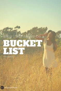 "I hate the term ""bucket-list."" Not because I'm pretentious or because it's been exhausted by marketing, but because it just doesn't sit well with me. In fact, when you look at it. Solo Travel Tips, Travel Advice, Best Travel Websites, Life Before You, First Girl, Travel Information, Cool Places To Visit, Trip Planning, Travel Inspiration"