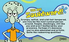 I took Zimbio's 'Spongebob' quiz and I'm Squidward Tentacles! Who are you?