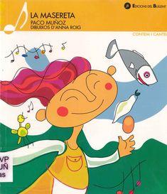 """Paco Muñoz / Anna Roig. """"La masereta"""". Edicions del Bullent. (3 a 6 anys). Està a la biblio. Pikachu, Comics, Fictional Characters, Products, Dishwasher Detergent, Libros, Cartoons, Fantasy Characters, Comic"""