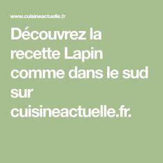 Découvrez la recette Lapin comme dans le sud sur cuisineactuelle.fr.