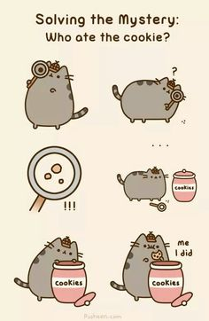 Pusheen the Cat: Solving the Mystery: Who ate the cookie?