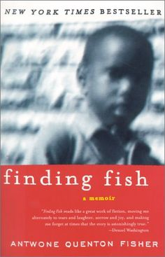 """Finding Fish"" is the memoir of Antwone Fisher's miraculous journey from abandonment and abuse to liberation, manhood, and extraordinary success."