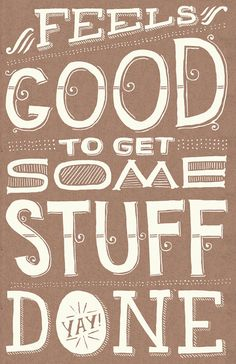 I think about this poster every time I'm feeling good about getting stuff done. :)