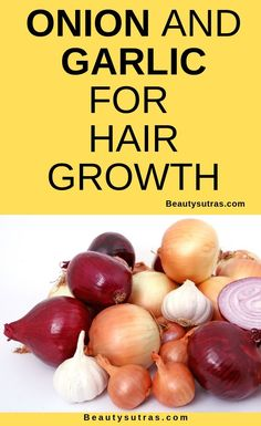 Onion and Garlic for Hair growth