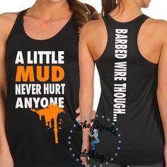 A Little Mud Never Hurt Anyone Tough Mudder / by SheSquatsClothing, $24.95