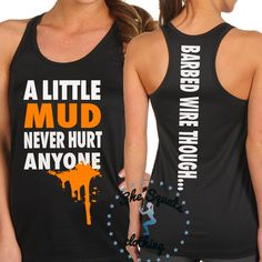 A Little Mud Never Hurt Anyone Tough Mudder / by SheSquatsClothing, $24.95
