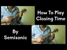 How To Play Closing Time - Ukulele Tutorial - Easy Beginner Song - Two Ukuleles w/tabs - YouTube