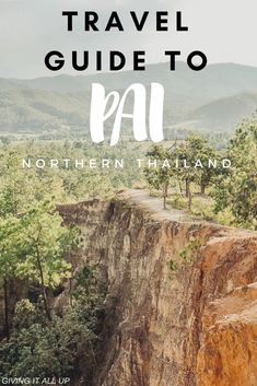 All you need to know about Pai Thailand Travel Tips, Asia Travel, Backpacking Thailand, Phuket Thailand, Philippines Travel, Solo Travel, Koh Phangan, Cabo San Lucas, Chiang Mai