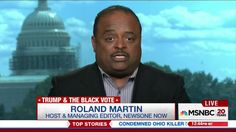 Roland Martin: Donald Trump's Black Outreach Is Actually An Attempt To R...