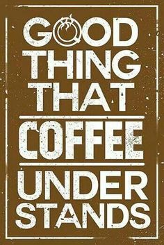 Good thing that #coffee understands.