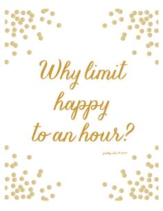Why Limit Happy To An Hour? #weddingsignage