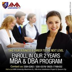 Get an MBA or DBA Degree! For more details, contact AMA University at (02) 359-0378 or 330-0378