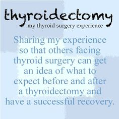 Thyroidectomy journey. A woman's story and advice for after thyroid surgery.