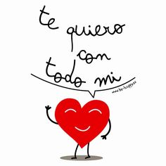 I love you! All You Need Is Love, Love Is Sweet, My Love, Amor Quotes, Life Quotes, Love In Spanish, Love Notes, Spanish Quotes, Love Life
