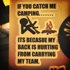 if you catch me camping... it's because my back is hurting from carrying my team! Got to love when this happens -.-