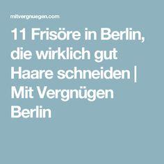 11 Frisöre in Berlin, die wirklich gut Haare schneiden   Mit Vergnügen Berlin