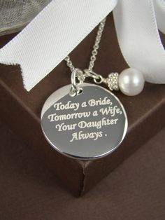 Wedding Gift for Mother of the Bride - Personalized Engraved Pendant Necklace - Today a Bride Tomorrow a Wife Your Daughter Always