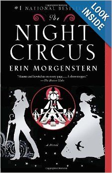 The Night Circus: Erin Morgenstern: 9780307744432: Amazon.com: Books