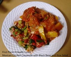 First Place 4 Health Recipe: Lunch: Mexican Chicken Casserole with Black Bean and Rice Salad