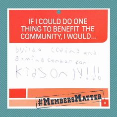 Wyatt, a youth member, would like to see a coding and gaming center for kids only in our community. #MembersMatterMondayMoment #MembersMatter #LocalMatters #Communerosity