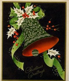 A green bell with white holly and green … - Christmas Cards Images Vintage, Vintage Christmas Images, Old Christmas, Old Fashioned Christmas, Retro Christmas, Christmas Bells, Vintage Holiday, Christmas Pictures, Christmas Themes