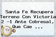 http://tecnoautos.com/wp-content/uploads/imagenes/tendencias/thumbs/santa-fe-recupera-terreno-con-victoria-2-1-ante-cobresal-que-cae.jpg Santa Fe. Santa Fe recupera terreno con victoria 2 -1 ante Cobresal, que cae ..., Enlaces, Imágenes, Videos y Tweets - http://tecnoautos.com/actualidad/santa-fe-santa-fe-recupera-terreno-con-victoria-2-1-ante-cobresal-que-cae/