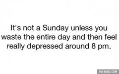 But, really though. Sundays are such sad reminders.