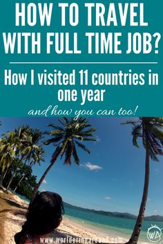 How to travel with a full-time job and limited time – the ultimate guide for travelling. Check how I managed to visit 11 countries in one year (including Philippines, Madagascar, Iceland and many more) with full time job and how you can to! | Worldering Around