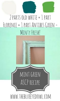 blog does not link/exist anymore, but at least the recipe is here - Chalk Paint® color recipe for Mint Green Recipe via The Blue Eyed Owl