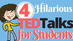 Hilarious Ted Talks for the Classroom