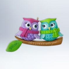 Lifes A Hoot with Sisters 2012 Hallmark Ornament - Listing price: $25.95 Now: $17.79