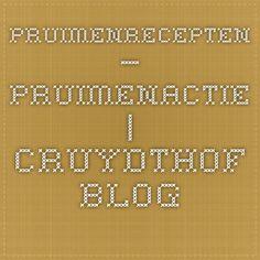 Pruimenrecepten – pruimenactie | Cruydthof blog