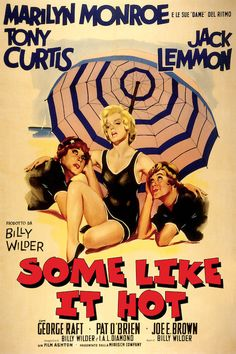 A qualcuno piace caldo (Some Like It Hot) è un film del 1959 diretto da Billy Wilder (Italian poster) https://it.wikipedia.org/wiki/A_qualcuno_piace_caldo (fr=Certains l'aiment chaud)