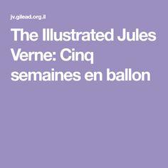 The Illustrated Jules Verne: Cinq semaines en ballon