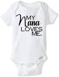 My Nana loves me baby onesie