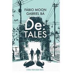 Gabriel Ba & Fabio Moon - De: Tales (Hardback)