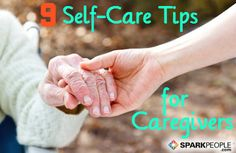 9 Self-Care Tips for Caregivers: Taking care of an aging parent or a loved one who needs extra assistance can take a toll on your own health. Here's how to find a realistic balance when caring for others. | via @SparkPeople