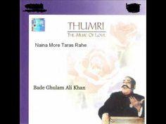 Naina More Taras Rahe -Bade Ghulam Ali Khan - Raag Jangla Bhairavi