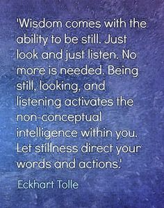 Stillness Quotes and Inspirational Motivational Spiritual Quotations from Awakening Intuition. A Collection of Wisdom Life Changing sayings Be Still Quotes, Wisdom Quotes, Life Quotes, Ekhart Tolle, Affirmations, Encouragement, Life Changing Quotes, Spiritual Wisdom, Spiritual Awakening Quotes