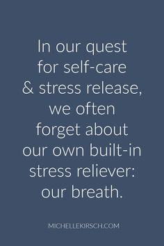 In our quest for self-care & stress-release, we often forget about our own built-in stress reliever: our breath. Click to read more.