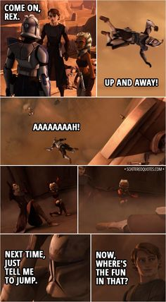 Quote from Star Wars: The Clone Wars │ Anakin Skywalker: Come on, Rex. Ahsoka Tano: Up and away! (Anakin and Ahsoka force push Rex in the air) Captain Rex: Aaaaaaaah! Next time, just tell me to jump. Anakin Skywalker: Now, where's the fun in that? Star Wars Meme, Star Wars Facts, Star Wars Comics, Star Wars Rebels, Star Wars Clone Wars, Star Trek, Star Wars Characters, Star Wars Episodes, It's Over Now