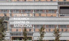 LEED Gold rated research centre at university of Barcelona - Ongreening