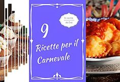 9 ricette per il carnevale | Raccolta di ricette di primi e dolci